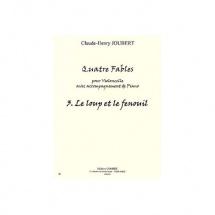 Joubert Claude-henry - Fables (4) N.3 Le Loup Et Le Fenouil - Violoncelle Et Piano