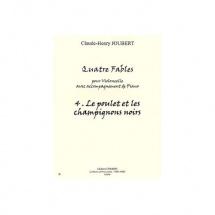 Joubert Claude-henry - Fables (4) N.4 Le Poulet Et Les Champignons Noirs - Violoncelle Et Piano