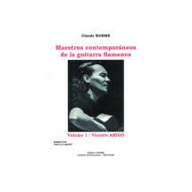 Worms Claude - Maestros Contemporaneos Vol.1 : Vincente Amigo - Guitare Flamenca