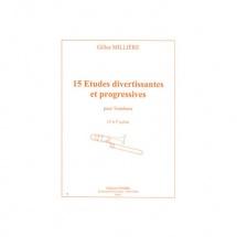 Milliere Gilles - Etudes Divertissantes Et Progressives (15) - Trombone