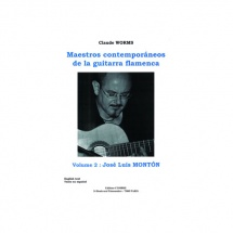 Worms Claude - Maestros Contemporaneos Vol.2 : Jose Luis Monton - Guitare Flamenca