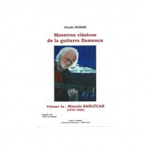 Worms Claude - Maestros Clasicos De La Guitarra Flamenca Vol.4a : Manolo Sanlucar - Guitare Flamenca