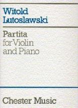 Lutoslawski W. - Partita - Violin and Piano