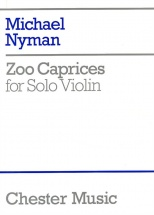 Nyman Michael - Zoo Caprices - For Solo - Violin