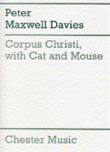 Davies Peter Maxwell - Corpus Christi, With Cat And Mouse - For Unaccompanied Choir Satb - Choral