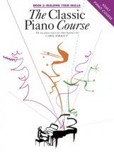 Barratt Carol - Classic Piano Course - Building Your Skills Book 2 - Piano Solo
