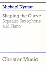 Shaping The Curve - For Soprano Saxophone And Piano
