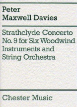 Peter Maxwell Davies - Strathclyde Concerto No.9 For Six Woodwind Instruments And String Orchestra