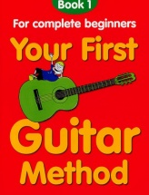 Thompson Mary - Your First Guitar Method - Book 1 - Guitar