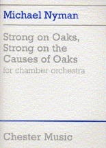 Michael Nyman - Strong On Oaks, Strong On The Causes Of Oaks - Score - Orchestra