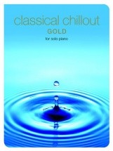 Classical Chillout - For Solo Piano - Gold - Piano Solo
