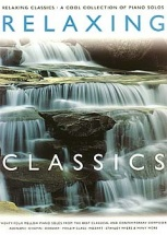 Relaxing Classics A Cool Collection Of Piano Solos - Vol 1 - Piano Solo