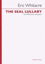 Whitacre Eric - Eric Whitacre The Seal Lullaby - Satb