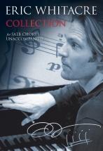 Whitacre Eric Collection For Satb Chorus - Satb