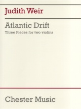 Weir Judith - Judith Weir - Atlantic Drift - 3 Pieces For 2 Violins Performance Score - Violin