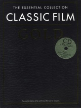 The Essential Collection - Classic Film Gold - Classic Film Gold. Spielbuch Klavier - Piano Solo