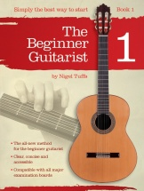 Nigel Tuffs - Nigel Tuffs - The Beginner Guitarist - Book 1 - Classical Guitar