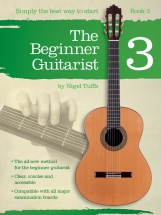 Nigel Tuffs - The Beginner Guitarist - Book 3 - Classical Guitar
