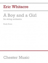 Eric Whitacre - Eric Whitacre - A Boy And A Girl For String Orchestra