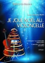 Maffi Maria-eugenia - Je Joue Noel ... Au Violoncelle