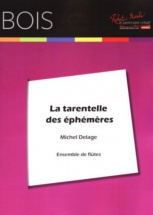 Delage Michel - La Tarentelle Des Ephemeres - Ensemble De Flutes