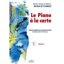 Mayran De Chamisso - Le Piano A La Carte  Vol. 1 - 32 Pieces Originales Pour Les Premieres Annees