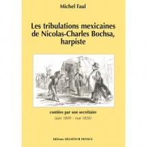 Faul M. - Les Tribulations Mexicaines De Nicolas-charles Bochsa, Harpiste