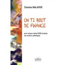 Balayer Charles - Un Ti Bout De Fwance Pour Choeur Mixte Et Piano