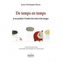Rosaz Jean-christophe - De Temps En Temps Je Me Perdais A L'ombre Des Mots Et Des Images