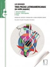 Brouwer Leo - Tres Piezas Latinamricanas (en Estilo Popular) - Guitare