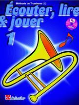 Ecouter, Lire Et Jouer Vol.1 Trombone Clé De Fa