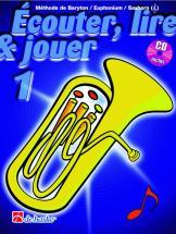 Ecouter, Lire Et Jouer Vol.1 Baryton / Euphonium / Saxhorn (sib Clé De Sol)