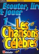 Ecouter, Lire Et Jouer Les Chansons Celebres - Saxophone Alto Ou Baryton