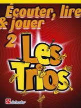 Ecouter, Lire Et Jouer - Les Trios Vol.2 - Saxophone Tenor, Soprano