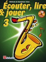 Ecouter, Lire Et Jouer Vol.3 Saxophone Soprano Ou Tenor + Cd