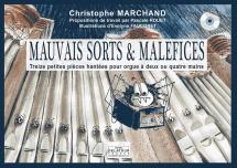 Marchand Christophe - Mauvais Sorts Et Malefices Pour Orgue A 2 Ou 4 Mains