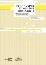 Formalismes Et Modeles Musicaux -  Vol. 2