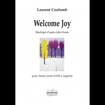 Laurent Coulomb - Welcome Joy - Choeur Mixte Satb A Cappella