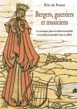 De Putter Eric - Bergers, Guerriers Et Musiciens