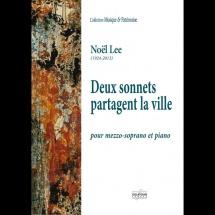 Lee Noel - Deux Sonnets Partagent La Ville - Pour Mezzo Soprano and Piano