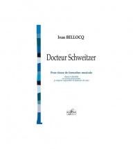 Bellocq Ivan - Docteur Schweitzer Pour Classe De Formation Musicale