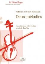 Bloy-souberbielle Madeleine - Deux Melodies Pour Violon Et Piano