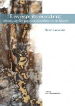 Lecomte Henri - Les Esprits Ecoutent, Musiques Des Peuples Autochtones De Siberie