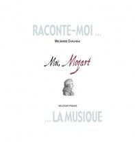 Chauveau Melisande - Raconte-moi La Musique - Moi, Mozart