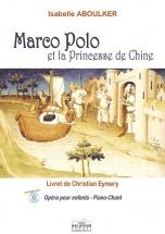 Aboulker Isabelle - Marco-polo Et La Princesse De Chine (piano-chant)