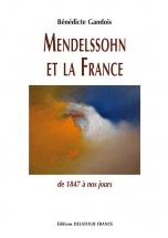 Gandois Benedicte - Mendelssohn Et La France