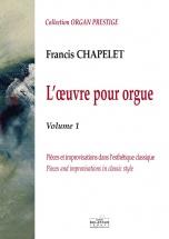 Chapelet Francis  - L'oeuvre Pour Orgue -  Vol.1
