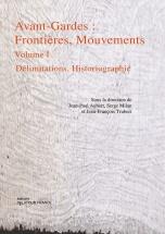 Avant-gardes : Frontieres, Mouvements Volume 1