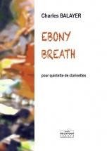 Balayer Charles - Ebony Breath Pour Quintette De Clarinettes