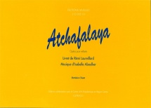 Aboulker Isabelle - Atchafalaya, Opera Pour Enfants (reduction Piano/chant)